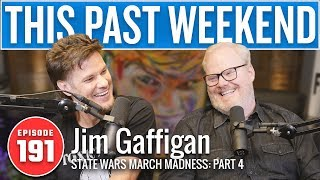 State Wars March Madness Pt. 4 w/ Jim Gaffigan | This Past Weekend w/ Theo Von #191