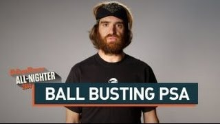 Ball Busting PSA (All-Nighter 2014)