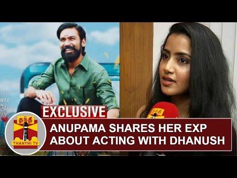 EXCLUSIVE-Anupama-Parameswaran-shares-her-Experience-about-acting-with-Dhanush