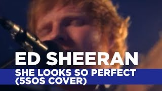 Ed Sheeran - 'She Looks So Perfect' (5SOS Cover) (Capital Live Session)