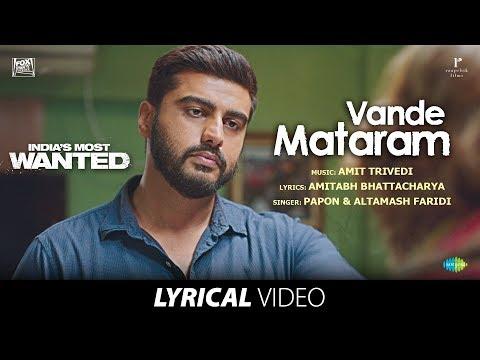 Vande Mataram | Lyrical | India's Most Wanted | Arjun Kapoor| Papon|Altamash| Amit Trivedi| Amitabh