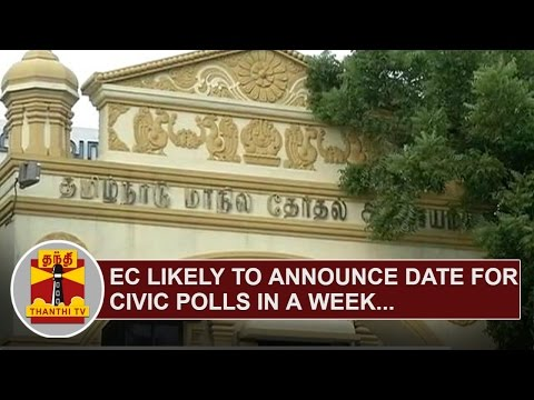 Election-Commission-likely-to-announce-date-for-Civic-Polls-in-a-week-Thanthi-TV