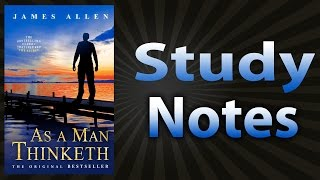 As A Man Thinketh by James Allen (Study Notes)