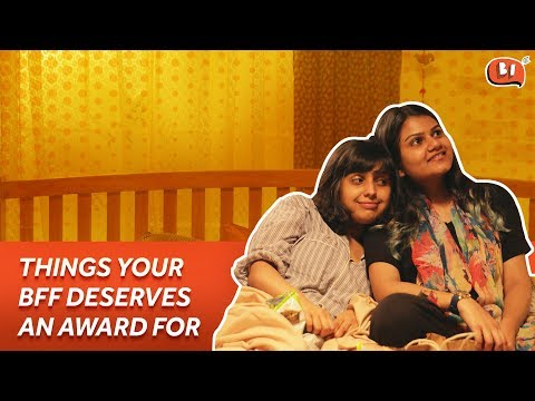 Quotes on friendship - Things Your BFF Deserves An Award For  Friendship Day Special  Being Indian