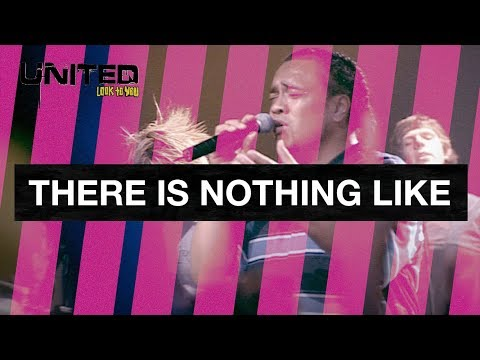 There Is Nothing Like - Hillsong UNITED - Look To You