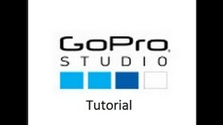 GoPro Studio Tutorial