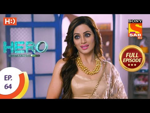 Hero - Gayab Mode On - Ep 64 - Full Episode - 4th March, 2021