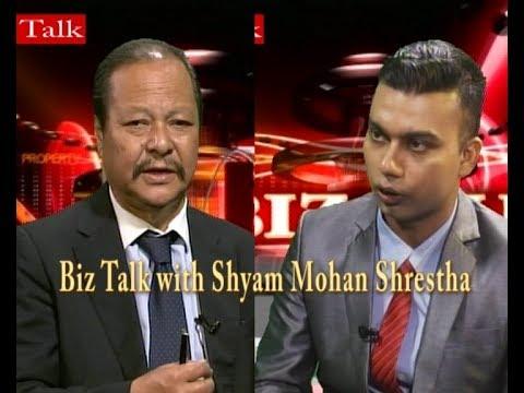 (Biz Talk with Shyam Mohan Shrestha // Shukdev Chapagain - Duration: 25 minutes.)