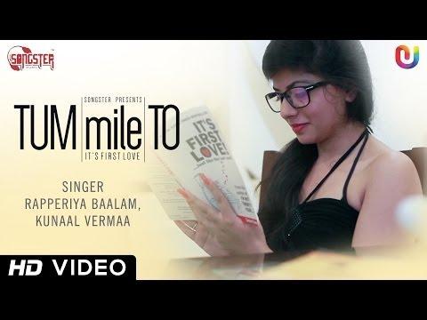 New Hindi Song 2014 - Tum Mile To   Kunaal Vermaa, Rapperiya Baalam   Full HD Video