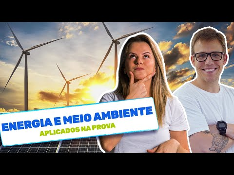 DESAFIO ENEM: Energia e Meio Ambiente Aplicados na Prova | Interdisciplinar