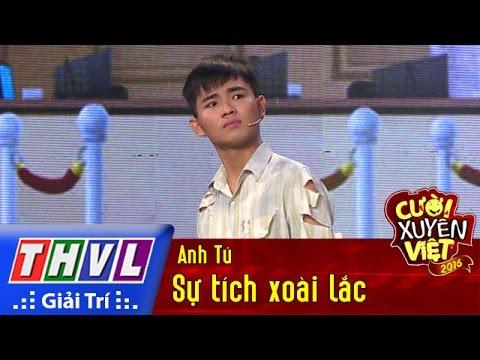 Sự tích xoài lắc – Anh Tú - Cười xuyên Việt 2016 Tập 1