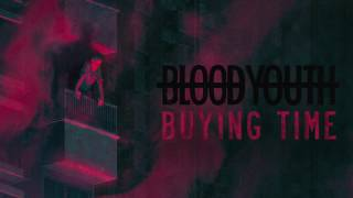 Blood Youth - Buying Time