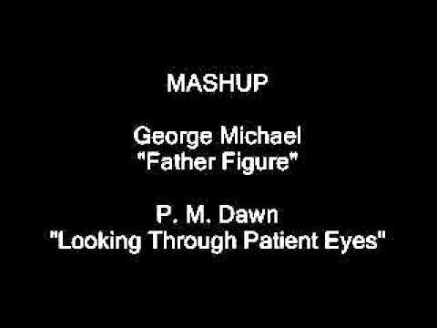 George Michael vs PM Dawn Father Figure Patient Eyes