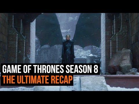 The Ultimate Game of Thrones Season 8 recap