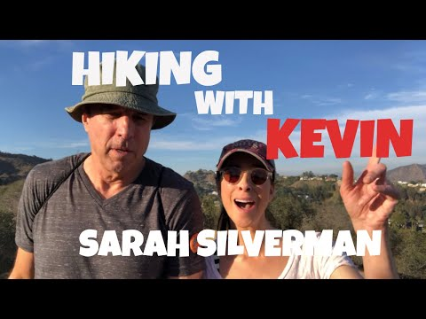 HIKING WITH KEVIN - SARAH  SILVERMAN   PT 1