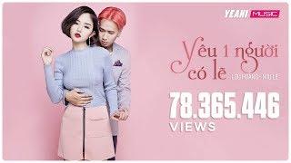 Download Lagu Yêu Một Người Có Lẽ | Lou Hoàng - Miu Lê | Official MV | Nhạc trẻ hay tuyển chọn Mp3