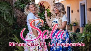 Descargar MP3 Sola Miriam Cruz Ft La Insuperable