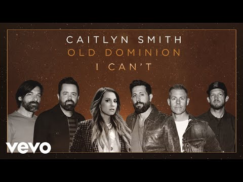 Caitlyn Smith - I Can't (feat. Old Dominion)