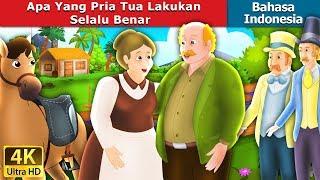 Video Apa Yang Pria Tua Lakukan Selalu Benar | Dongeng anak | Dongeng Bahasa Indonesia MP3, 3GP, MP4, WEBM, AVI, FLV Januari 2019