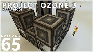 Project Ozone 3 Kappa Mode - AUTOMATION BEGINS [E65] (Modded Minecraft Sky Block)