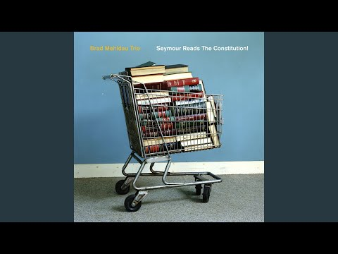 Brad Mehldau Trio – Seymour Reads The Constitution (Full Album)