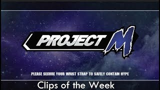 Project M Clips of the Week Episode 23