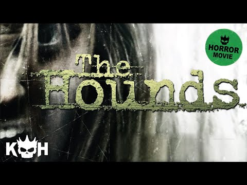 The Hounds | Full Horror Movie