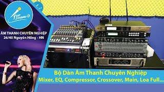 Video Bộ Dàn Âm Thanh Sân Khấu Cần Có: Mixer, EQ, Compressor, Crossover, Main, Loa Full... MP3, 3GP, MP4, WEBM, AVI, FLV Juli 2018
