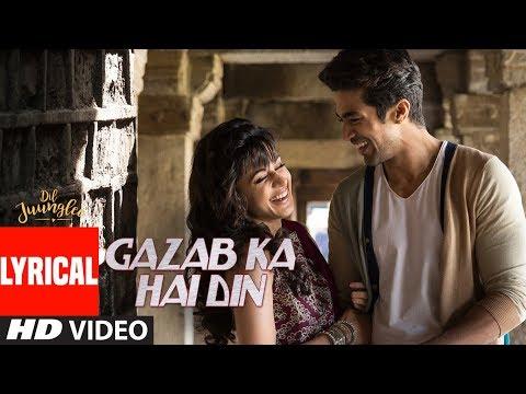 Video Gazab Ka Hai Din With Lyrics | DIL JUUNGLEE | Tanishk B Jubin N Prakriti K | Taapsee Pannu | Saqib S download in MP3, 3GP, MP4, WEBM, AVI, FLV January 2017