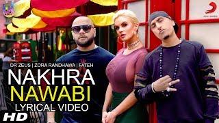 Video Nakhra Nawabi Lyrical Video - Zora Randhawa - Dr Zeus - Fateh - BeingU Music download in MP3, 3GP, MP4, WEBM, AVI, FLV January 2017
