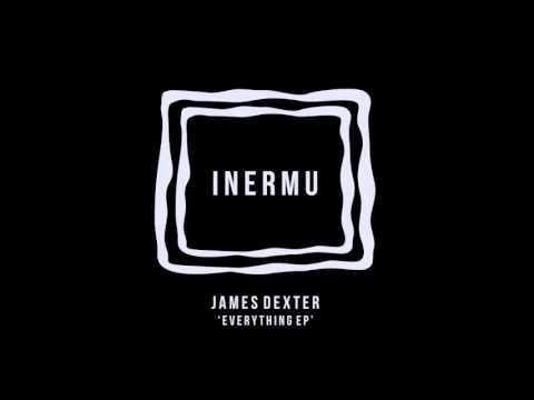 James Dexter - Everything [Inermu]