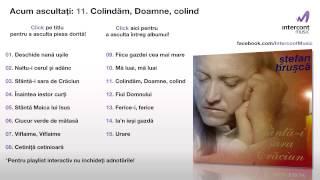 Stefan Hrusca - Colinda, Doamne, Colind (11/15) [Sfanta-i Sara De Craciun]