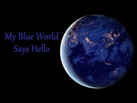 My Blue World Says Hello
