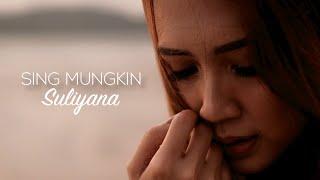 Video Suliyana - Sing Mungkin (Official Music Video) MP3, 3GP, MP4, WEBM, AVI, FLV Maret 2019