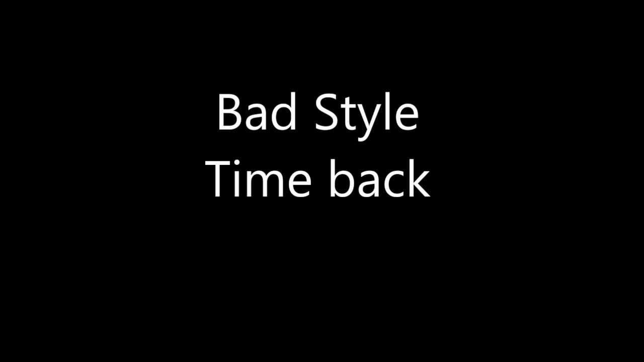 Bad style time back рингтон скачать