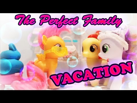 MLP The Perfect Family Season 4 Episode 2 : Vacation