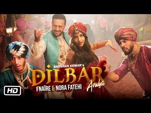 Dilbar Arabic Version | Fnaire Feat. Nora Fatehi_A héten feltöltött legjobb zene videók