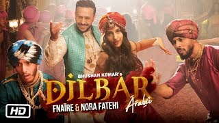 Video Dilbar Arabic Version | Fnaire Feat. Nora Fatehi MP3, 3GP, MP4, WEBM, AVI, FLV Desember 2018
