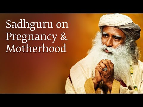 Sadhguru on Pregnancy & Motherhood