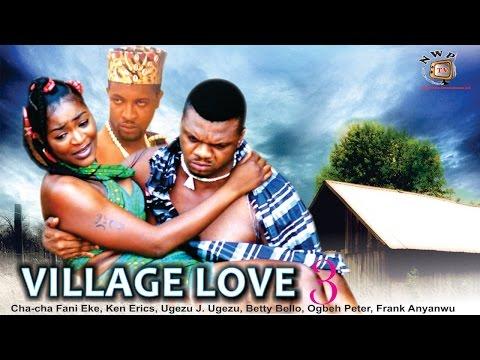 Village Love Season 3    - 2015 Latest Nigerian Nollywood  Movie
