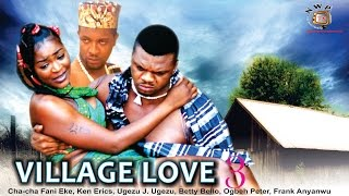 Village Love Season 3 - Nollywood Movie