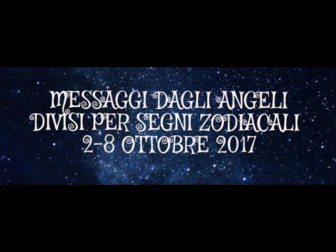 Messaggi Angelici divisi per Segno Zodiacale ★ Dal 2 all'8 ottobre 2017