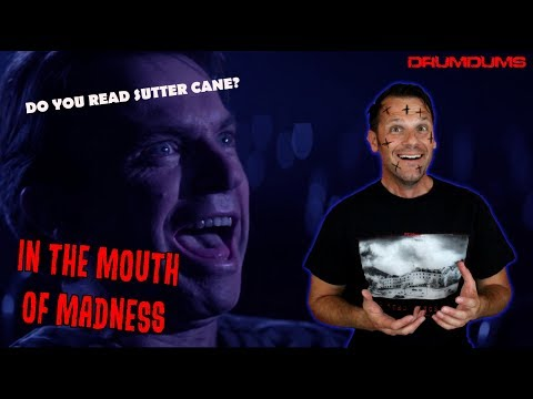 Drumdums Reviews IN THE MOUTH OF MADNESS (Do You Read Sutter Cane?)