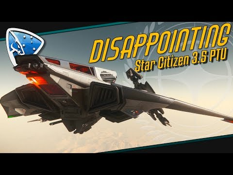 Star Citizen: Disappointing | 3.5 PTU