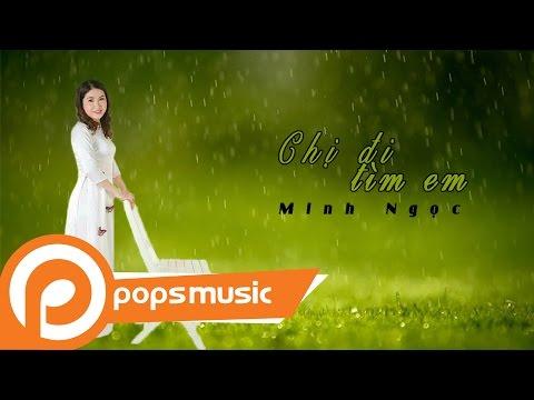 Chị Đi Tìm Em | Minh Ngọc - Thời lượng: 5 phút, 54 giây.