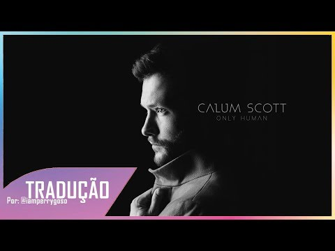 What I Miss Most - Calum Scott (Tradução)