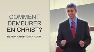 COMMENT DEMEURER EN CHRIST ?