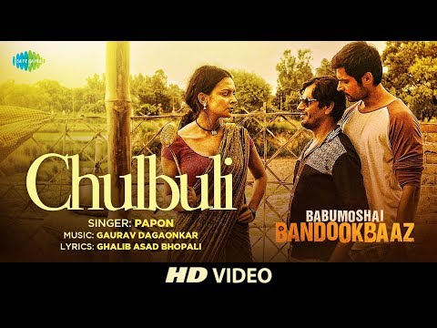 Chulbuli | Babumoshai Bandookbaaz | Nawazuddin Sid