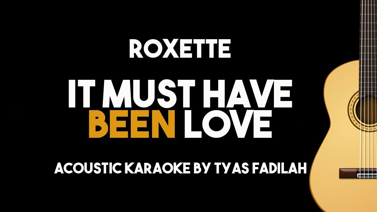 Roxette – It Must Have Been Love (Acoustic Guitar Karaoke with Lyrics)