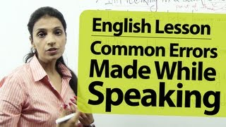English Grammar Lessons - English Lesson : Common Errors people make while speaking English.
